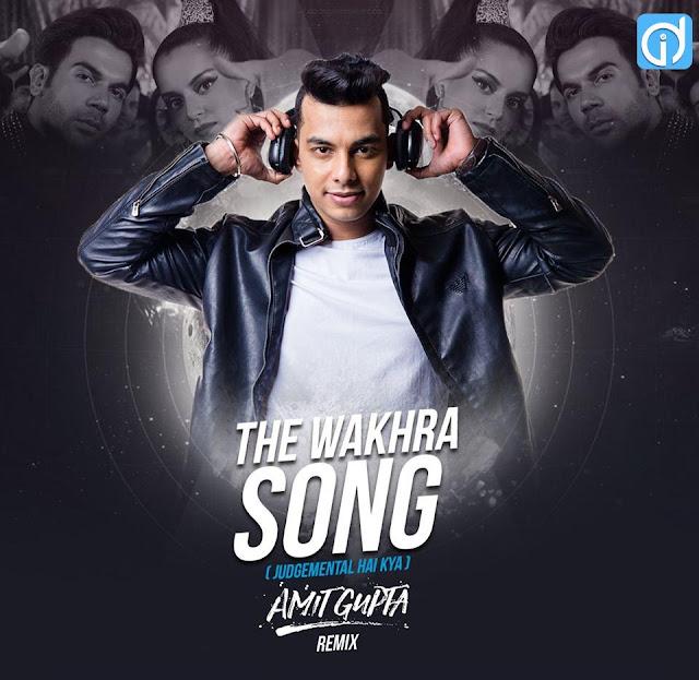 The Wakhra Song Remix DJ Amit Gupta Remix