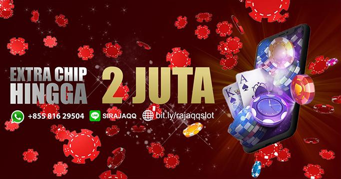 Bonus Extra Chip Poker Dari SIRAJAQQ!