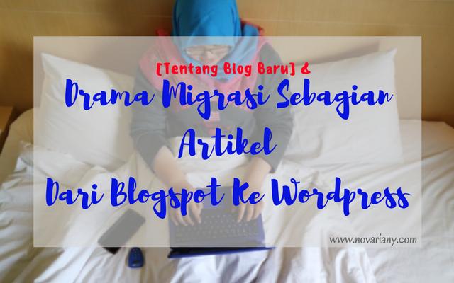 Cara Migrasi Sebagian Artikel Dari Blogspot Ke Wordpress