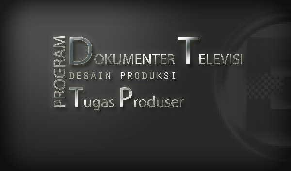 Program Dokumenter Televisi Tugas Produser Untuk Mahasiswa