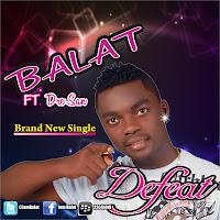 Balat ft Dre San - Defeat
