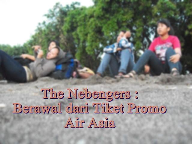 the nebengers : berawal dari tiket promo air asia