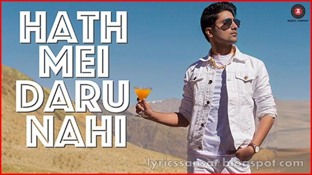 Hath Mei Daru Nahi Lyrics By Shraey Khanna