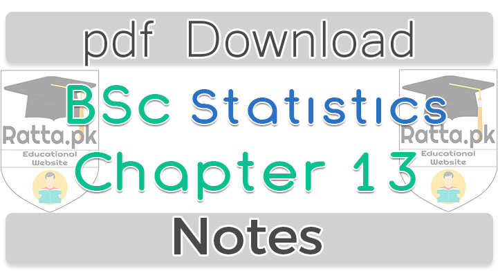 Bsc Statistics Chapter 13 Time Series Analysis Notes pdf