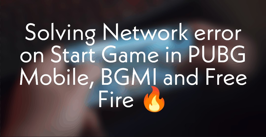 Getting Network connection error on Start Game in PUBG Mobile / BGMI / Free fire!