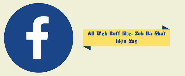 Share Các Web Buff Sub, Like Max Bá Nhất Hiện Nay