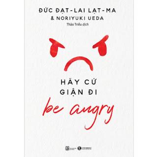 Be Angry - Hãy Cứ Giận Đi ebook PDF EPUB AWZ3 PRC MOBI