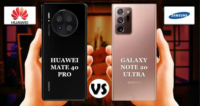 مقارنة بين هاتفي نوت 20 الترا Note 20 Ultra مع هواوي ميت 40 برو Mate 40 Pro