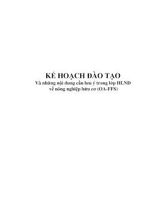 [EBOOK] KẾ HOẠCH ĐÀO TẠO VÀ NHỮNG NỘI DUNG CẦN LƯU Ý TRONG LỚP HUẤN LUYỆN NÔNG DÂN VỀ NÔNG NGHIỆP HỮU CƠ (OA-FFS)