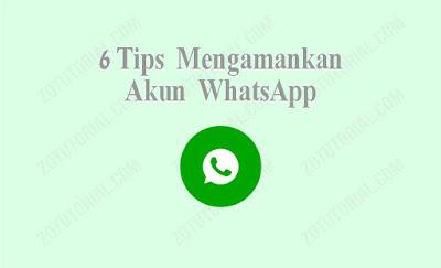 6 Cara Mengamankan Akun WhatsApp by zotutorial.com