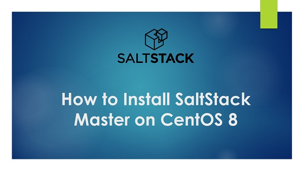How to Install SaltStack Master on CentOS 8