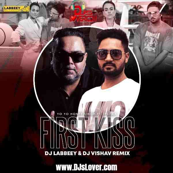 First Kiss Remix DJ Labbeey x DJ Vishav mp3 download