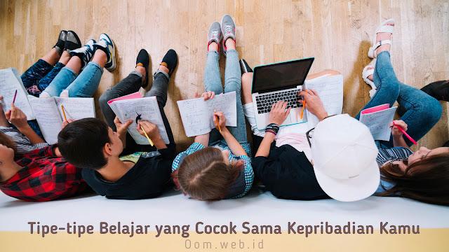 Tipe-tipe Belajar yang Cocok Sama Kepribadian Kamu
