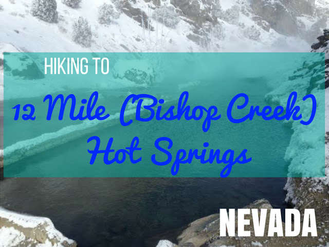 12 Mile (Bishop Creek) Hot Springs, Nevada