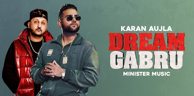 Dream Gabru Lyrics - Minister Music Ft. Karan Aujla