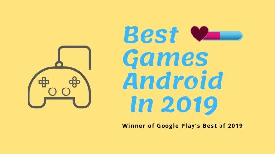 Best Games Android  In 2019