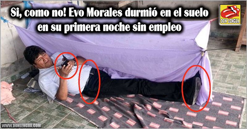 Si, como no! Evo Morales durmió en el piso en su primera noche sin empleo