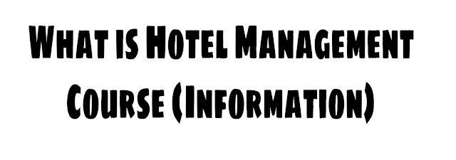 What is Hotel Management Course | How To Become Hotel Manager