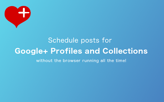Schedule posts for Google+ Profiles and Collections without the browser running all the time! | Friends+Me