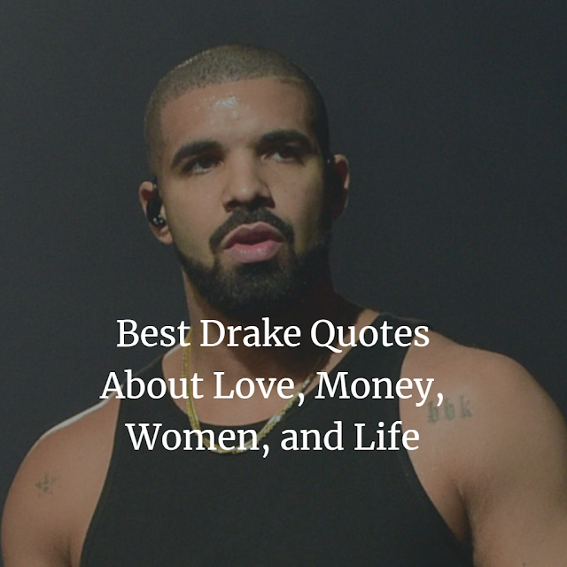 Best Drake Quotes