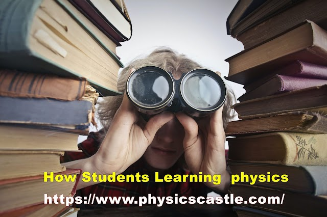How Students Learning  physics?