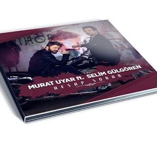 Murat Uyar Ft Selim Gülgören - Hesap Sorar