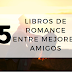 Lista: 5 Libros de Romance Entre Mejores Amigos