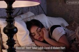 4 Manfaat Saat Tidur Lebih Awal di Malam Hari Bagi Kesehatan