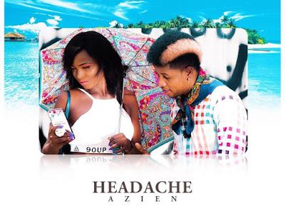 [Music] Azien – Headache