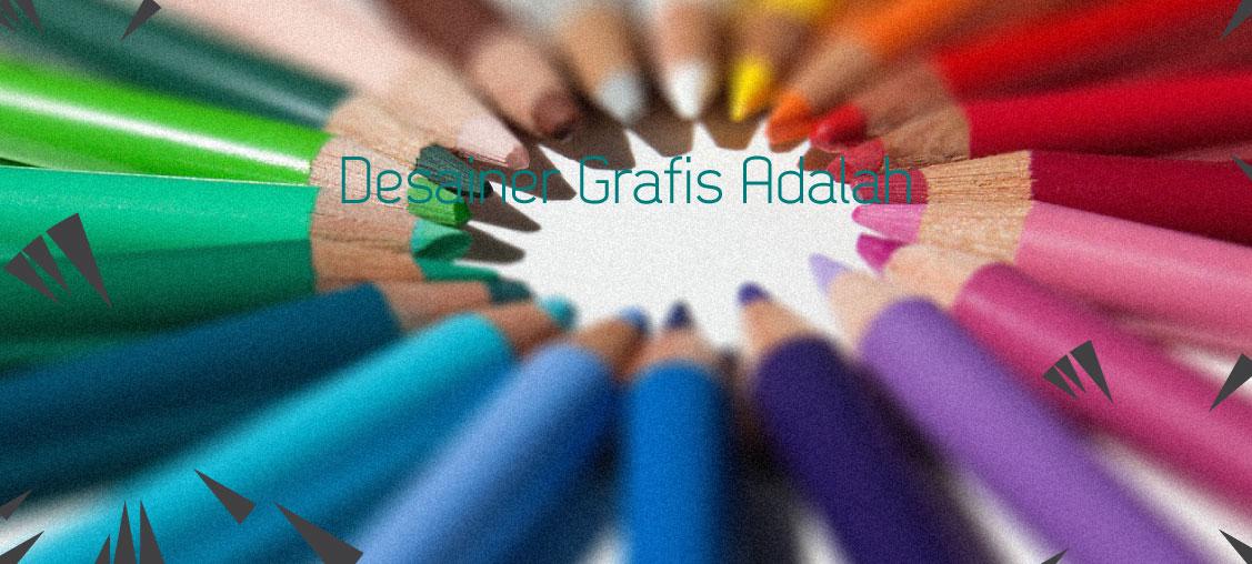 Desainer Grafis Adalah Jasa Desain Grafis
