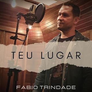 Baixar Música Gospel Teu Lugar - Fabio Trindade Mp3
