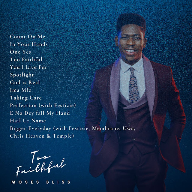 Album: Moses Bliss – Too Faithful