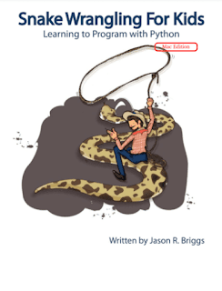 Snake Wrangling for Kids, Learning to Program with Python