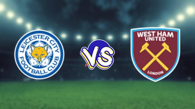 مشاهدة مباراة ليستر سيتي ضد وست هام يونايتد 23-08-2021 بث مباشر في الدوري الانجليزي