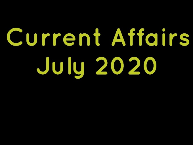 Current Affairs July 2020 Last Week