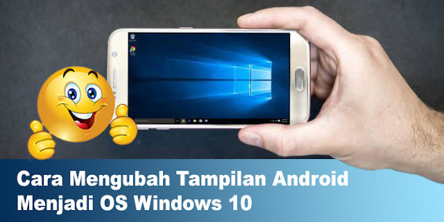 Cara ubah Android jadi OS Windows