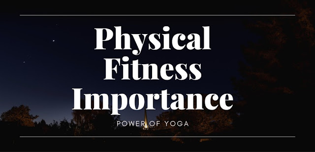 Physical Fitness Importance and Power of Yoga - Om Bhamare