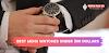 Top 5 Best Men's Watches under 300 Dollars (2020)