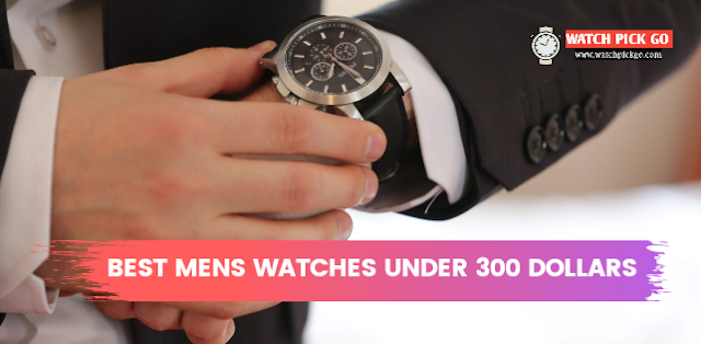 Top 5 Best Men's Watches under 300 Dollars (2020)