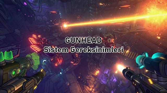 GUNHEAD Sistem Gereksinimler