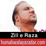 http://www.humaliwalayazadar.com/2016/04/zill-e-raza-manqabat-2016.html