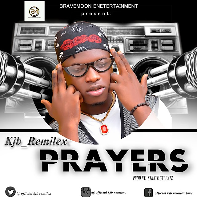 MUSIC: KJB Remilex - Prayers (Mix. Strategy)