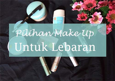 Pilihan Make Up Lebaran Sederhana