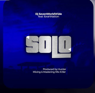 Download Audio  | DJ Seven Ft IbrahNation - Solo Mp3