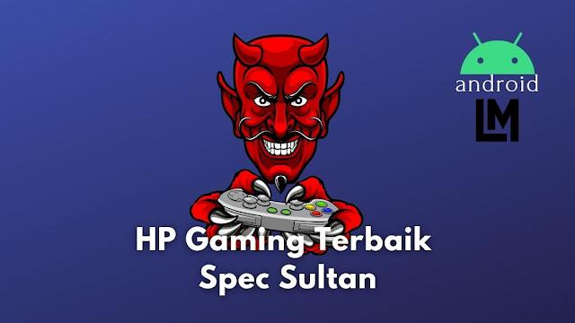 HP Gaming Terbaik Spec Sultan untuk PUBG dan Selfie
