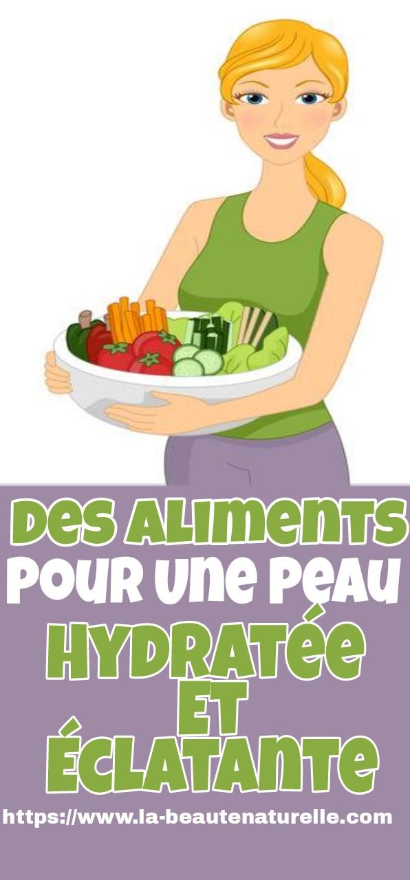 Des aliments pour une peau hydratée et éclatante