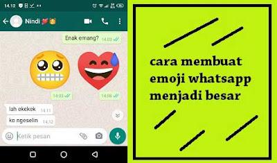 cara membuat emoticon whatsapp menjadi besar