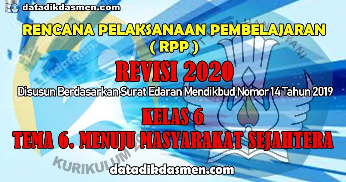 Rpp 1 Lembar Kelas 6 Tema 6 Sd Mi Kurikulum 2013 Revisi 2020 Tahun Pelajaran 2020 2021 Datadikdasmen