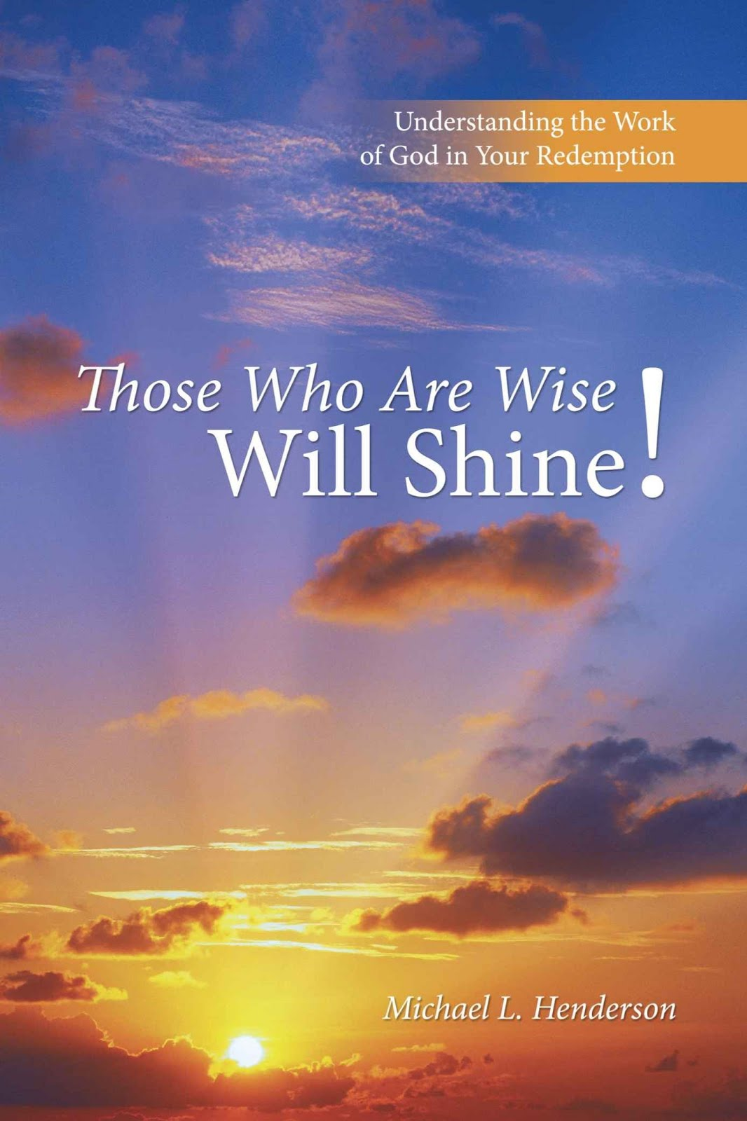 Those Who Are Wise Will Shine