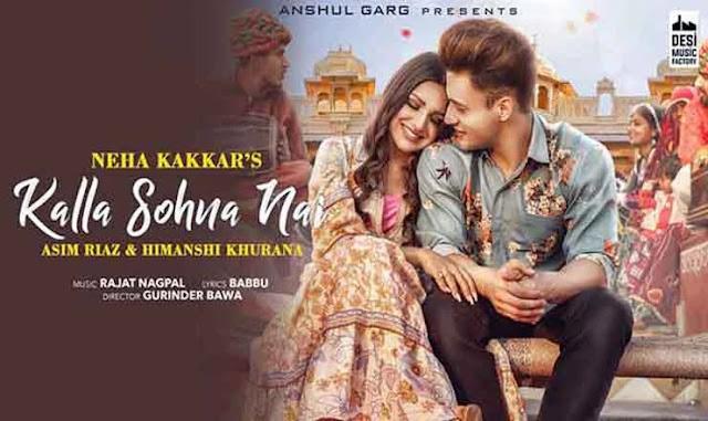 KALLA SOHNA NAI Mp3 - Neha Kakkar , KALLA SOHNA NAI - Neha Kakkar Lyrics In English, KALLA SOHNA NAI - Neha Kakkar Lyrics In Hindi